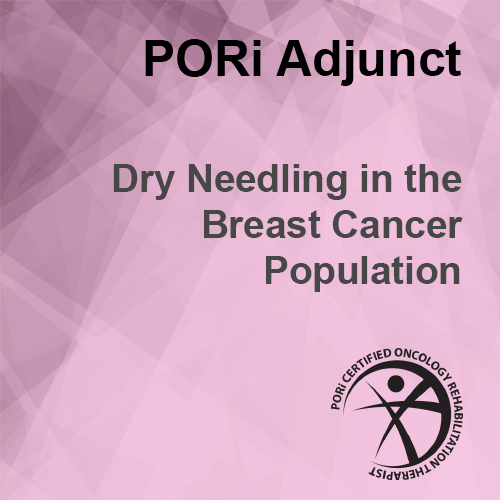Dry Needling in the Breast Cancer Population for PT/OT